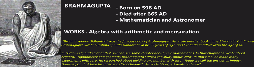 BRAHMAGUPTA - Mathematician and Astronomer